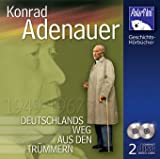 Konrad Adenauer. Deutschlands Weg aus den Trümmern, 2 Audio-CDs