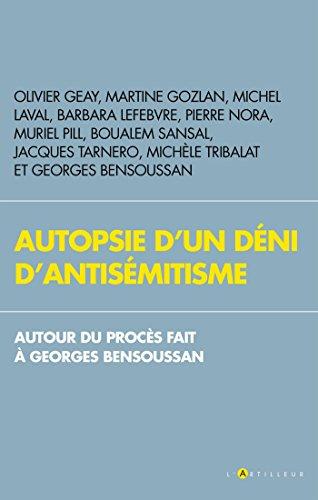 Autopsie d'un dni d'antismitisme : Autour du procs fait  Georges Bensoussan