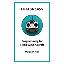 Futaba 14SG - Programming for Fixed Wing Aircraft (English Edition)