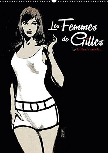 Les femmes de Gilles 2 by Gilles Vranckx - 12 Frauen-Illustrationen von dem Belgischen Künstler Gilles Vranckx (Wandkalender 2019 DIN A2 hoch): 12 ... (Monatskalender, 14 Seiten ) (CALVENDO Kunst)