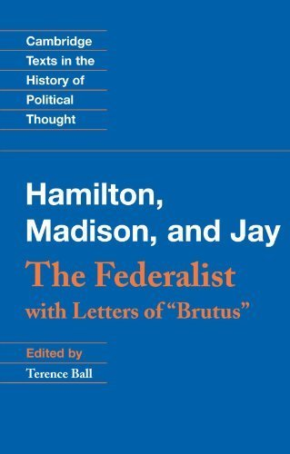 The Federalist: With Letters of Brutus (Cambridge Texts in the History of Political Thought) by Alexander Hamilton (2003-06-23)