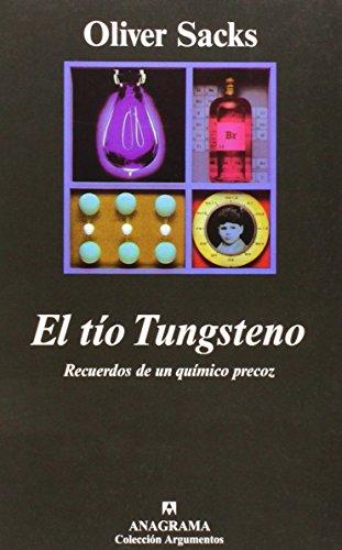 El tío Tungsteno: Recuerdos de un químico precoz (Argumentos) por Oliver Sacks