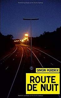 Route de nuit par Simon Perdrix
