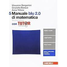 Manuale blu 2.0 di matematica. Con tutor. Per le Scuole superiori. Con aggiornamento online: 5