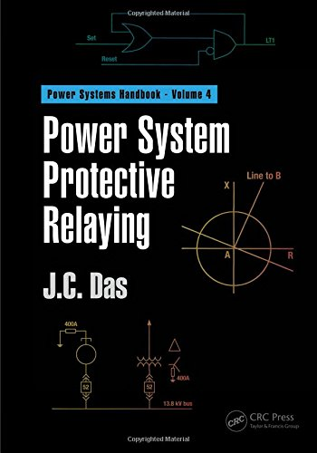 Power System Protective Relaying: Volume 3 (Power Analysis Handbook) por J. C. Das