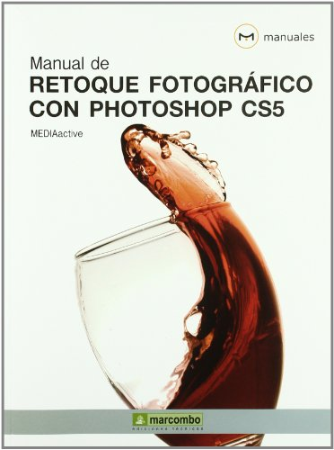 Manual de Retoque Fotográfico con Photoshop CS5 (MANUALES) por MEDIAactive