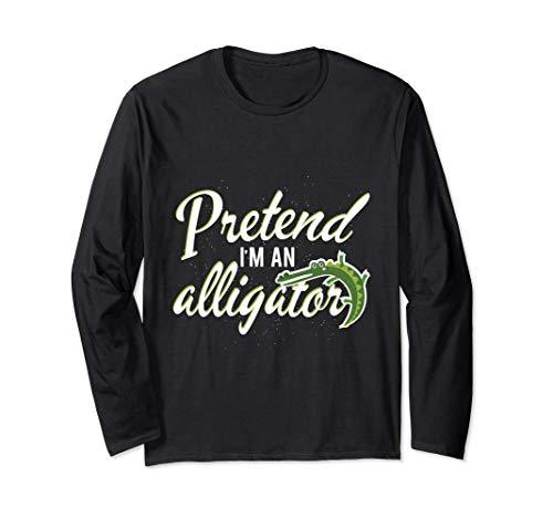 Pretend I'm An Alligator Halloween Kostüm Streichgeschenk Langarmshirt (Alligator-erwachsenen T-shirt)
