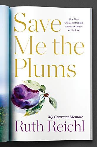 Save Me the Plums: My Gourmet Memoir (English Edition)