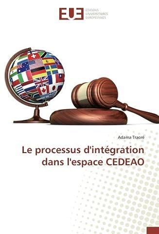 Le processus d'intégration dans l'espace CEDEAO
