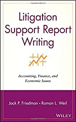Litigation Support Report Writing: Accounting, Finance, and Economic Issues by Jack P. Friedman (2003-03-05)