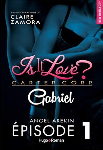 Couverture du livre Is it love ? Carter Corp. Gabriel Episode 1