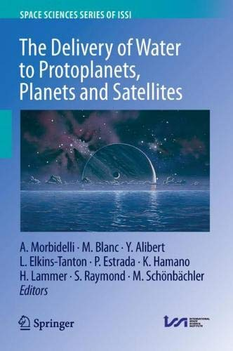 The Delivery of Water to Protoplanets, Planets and Satellites (Space Sciences Series of ISSI, Band 64)