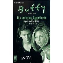 Der lange Weg zurück (Buffy & Angel: Die geheime Geschichte, Band 3)