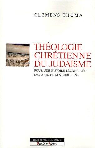 Pour une théologie chrétienne du judaïsme par Clemens Thoma