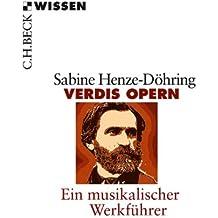 Verdis Opern: Ein musikalischer Werkführer (Beck'sche Reihe)