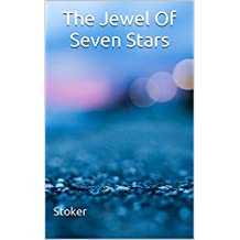 The Jewel Of Seven Stars: (Illustrated) (English Edition)