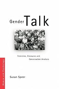 Gender Talk: Feminism, Discourse and Conversation Analysis (Women and Psychology) von [Speer, Susan A]