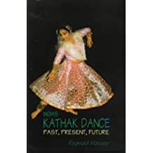 India's Kathak Dance: Past, Present, and Future