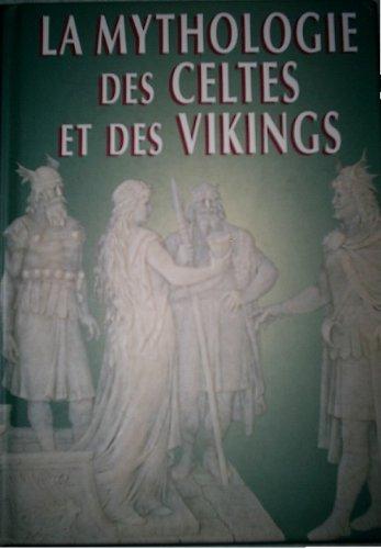La mythologie des Celtes et des Vikings