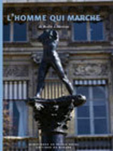 L'homme qui marche : exposition Paris, jardin du Palais-Royal du 20 mars au 18 juin 2000