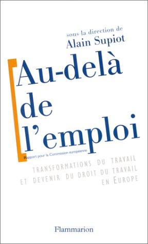 Au-delà de l'emploi : Transformations du travail et devenir du droit du travail en Europe