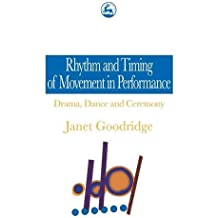 Rhythm and Timing of Movement in Performance: Drama, Dance and Ceremony