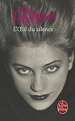 L'Oeil du silence - Prix Femina 1993