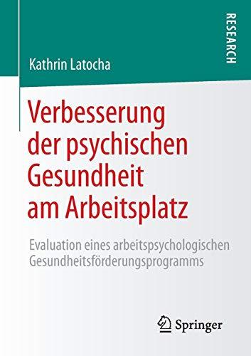 Verbesserung der psychischen Gesundheit am Arbeitsplatz: Evaluation eines arbeitspsychologischen Gesundheitsförderungsprogramms