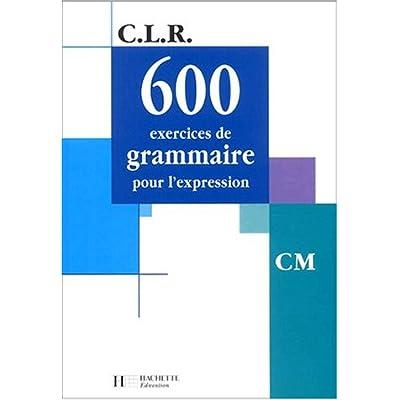 Pdf 600 Exercices De Grammaire Pour L Expression Cm Download Sunilion