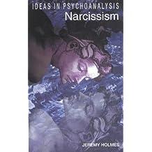 Narcissism (Ideas in Psychoanalysis)