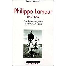 Philippe Lamour. Père de l'aménagement du territoire