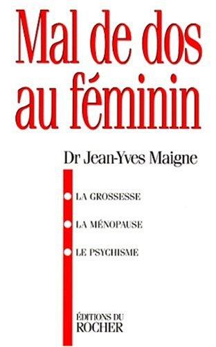 MAL DE DOS AU FEMININ. : La grossesse, la ménopause, le psychisme