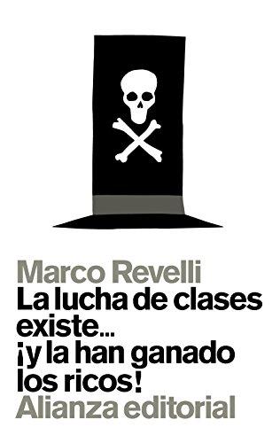 La lucha de clases existe... ¡y la han ganado los ricos! (Libros Singulares (Ls))