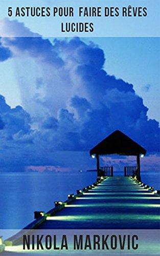 Lire un 5 astuces pour faire des rêves lucides. epub pdf