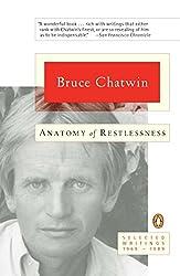 Anatomy of Restlessness: Selected Writings 1969-1989 [Lingua Inglese]