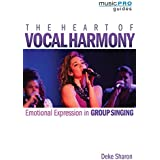Sharon Deke Heart of Vocal Harmony the VCE Bam BK (Music Pro Guides)