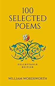 100 Selected Poems, William Wordsworth: Collectable Hardbound edition