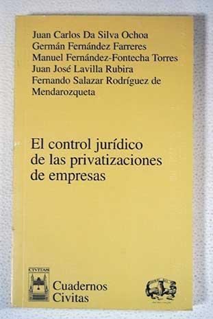 El Control Jurídico de las Privatizaciones de Empresas (Cuadernos Civitas) por Juan Carlos Da Silva Ochoa