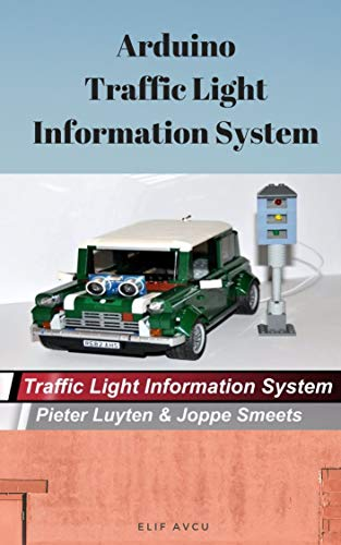 Arduino Traffic Light Information System (English Edition) eBook ...