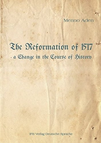 the-reformation-of-1517-a-change-in-the-course-of-history