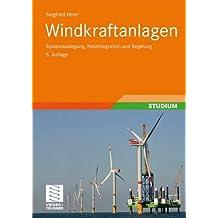 Windkraftanlagen: Systemauslegung, Netzintegration und Regelung