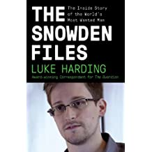 The Snowden Files: The Inside Story of the World's Most Wanted Man by Luke Harding (2014-02-07)