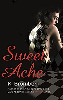 Sweet Ache: (The Driven Series) by [Bromberg, K.]