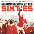 60 Number Ones of the Sixties: the Ultimate Sixties Collection