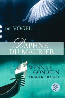 Buchseite und Rezensionen zu 'Die Vögel - Wenn die Gondeln Trauer tragen' von Daphne Du Maurier