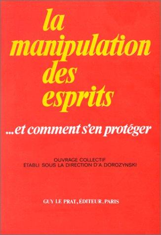 MANIPULATIONS DES ESPRITS par Alexandre Dorozynski