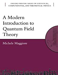A Modern Introduction to Quantum Field Theory (Oxford Master Series in Statistical, Computational, and Theoretical Physics) (Oxford Master Series in Physics)