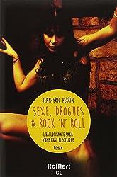 Sexe, drogues et rock'n'roll