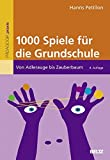 1000 Spiele für die Grundschule: Von Adlerauge bis Zauberbaum (Beltz Praxis)