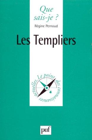 Les Templiers par Régine Pernoud, Que sais-je?